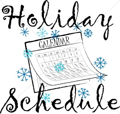 Holiday Schedule Updated.