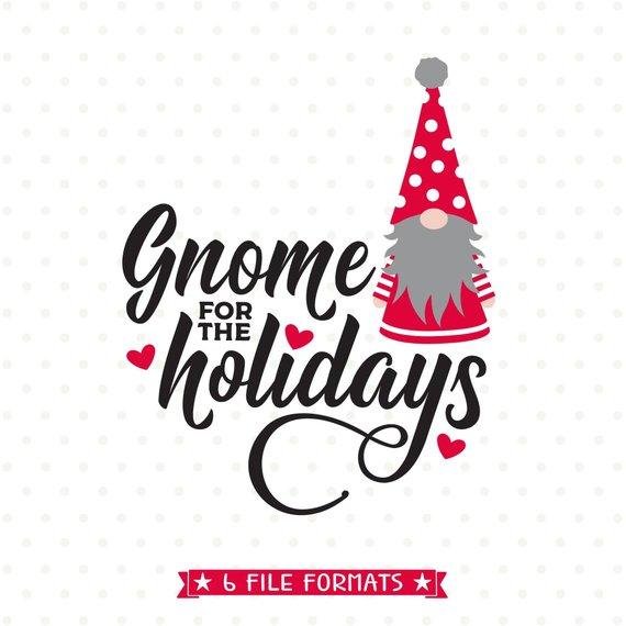 Christmas Gnome SVG, Christmas SVG, Home for the Holidays.