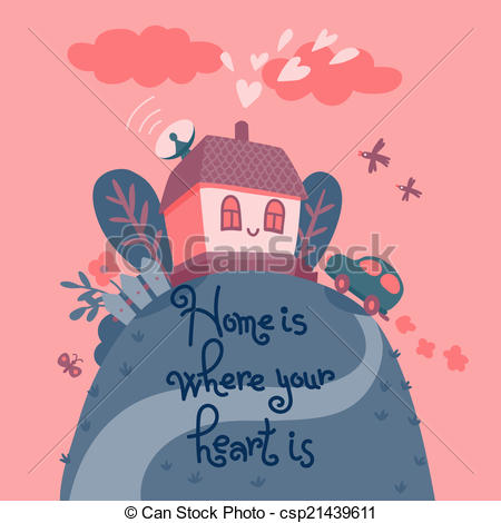 Home is where your heart is..