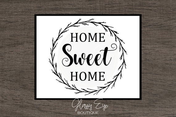 Home Sweet Home Sign Digital Download PNG JPEG SVG Printable Instant  Download Print Farmhouse Rustic Decor New Home Gift Home Sign Farm.