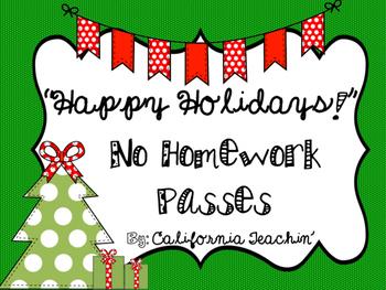 {Happy Holidays!} No Homework Passes.