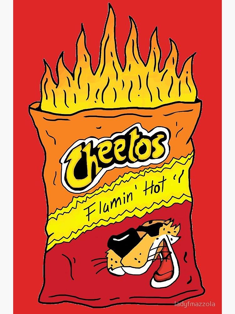 Flamin' Hot Cheetos.