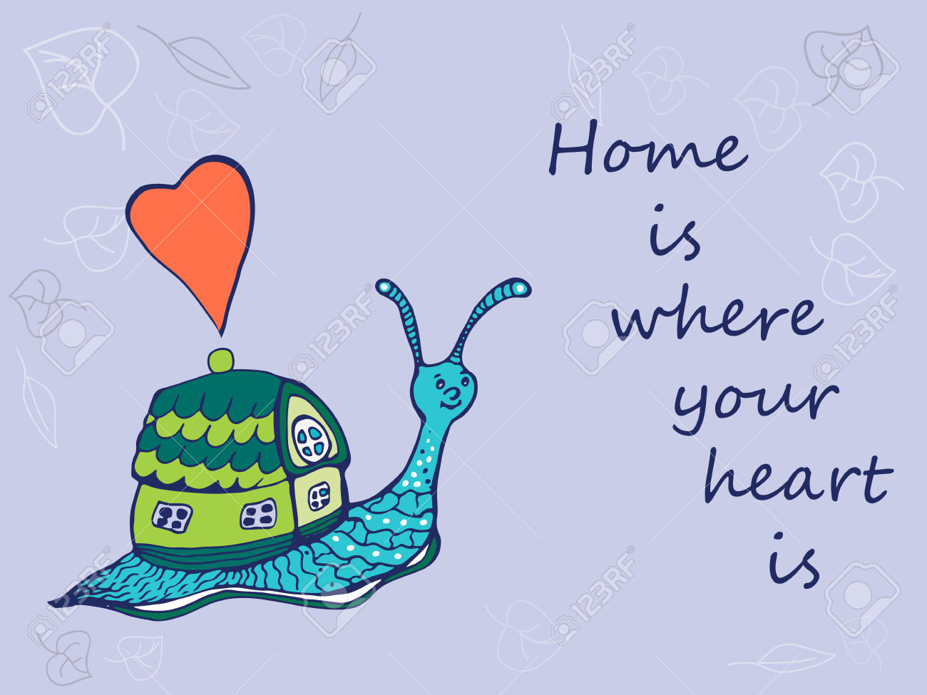 Hand Drawn Snail With Its House. Home Is Where Your Heart Is.