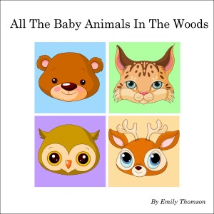 All The Baby Animals In The Woods.