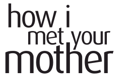 How I Met Your Mother.