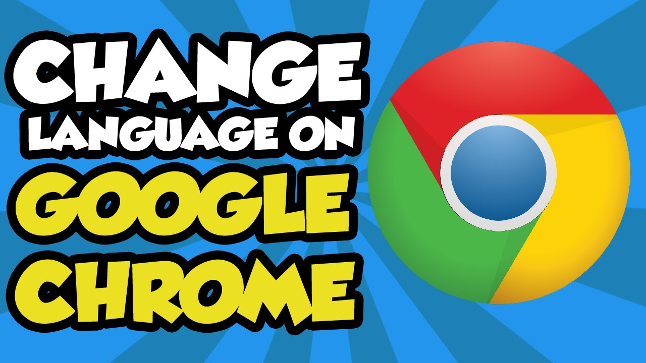 How To Change Language on Google Chrome 2017.