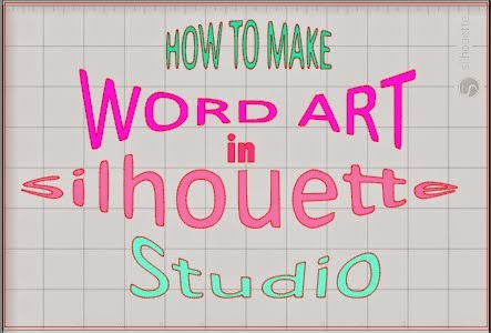 Silhouette Studio Word Art Tutorial.