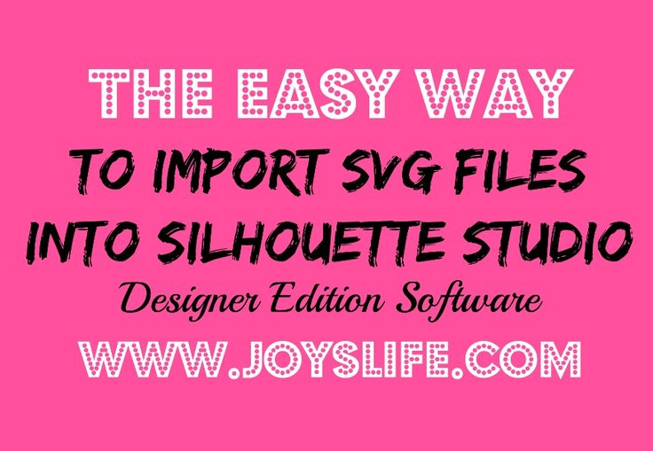 The Easy Way to Import SVG Files to Silhouette Studio Designer.