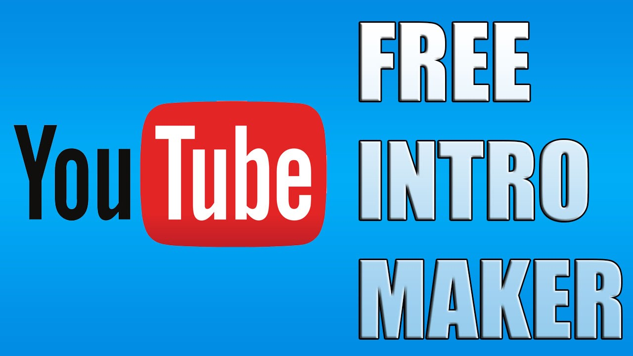 Free Youtube Intro Maker.