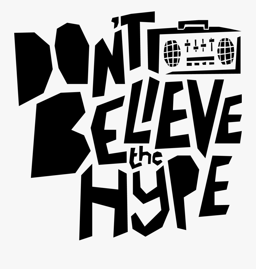 Don T Believe The Hype , Free Transparent Clipart.