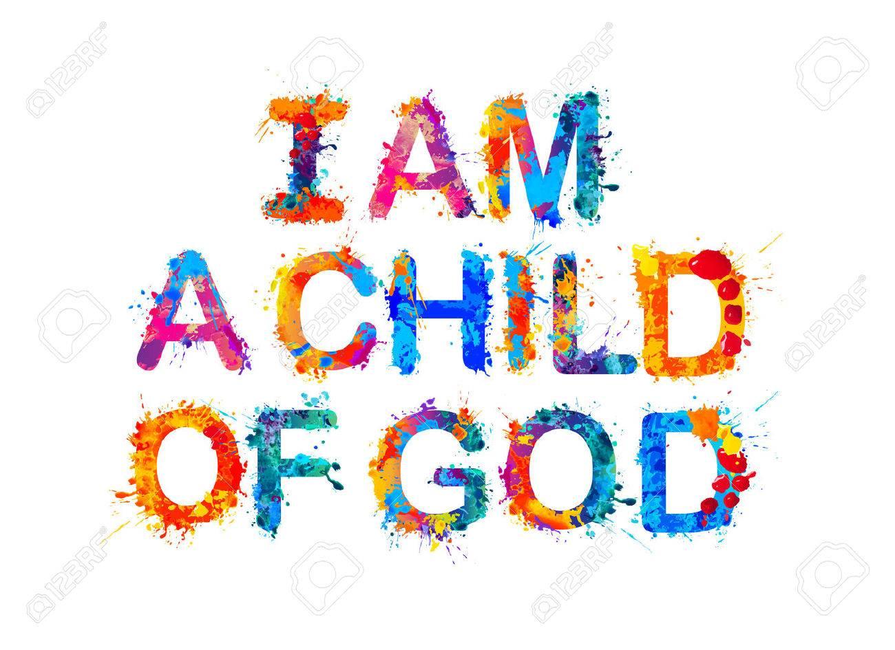 I am a child of God. Vector splash paint.