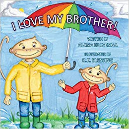 I Love My Brother: Alana Huizenga, R.K. Blessing.