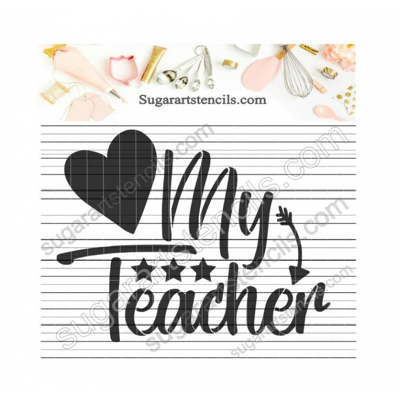 Teacher appreciation cookie stencil I love my teacher ST00327.