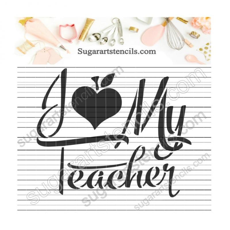 I love my teacher words cookie stencil school teaching AV0032.