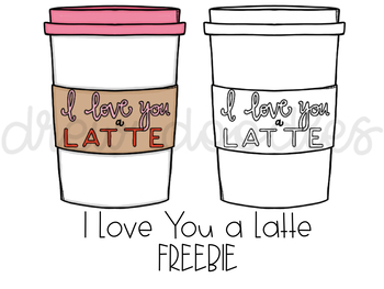 I Love You A Latte Digital Clip Art FREEBIE.