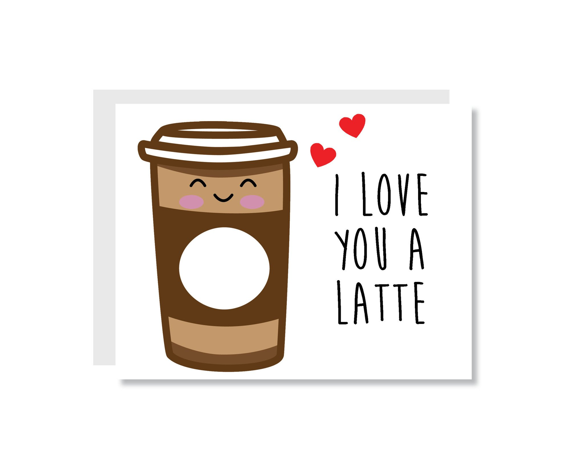 I Love You a Latte Greeting Card.