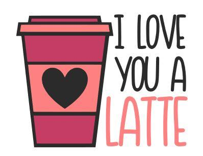 Love you a latte.