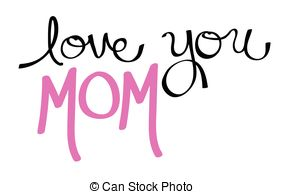Love you mom Illustrations and Clip Art. 4,093 Love you mom royalty.