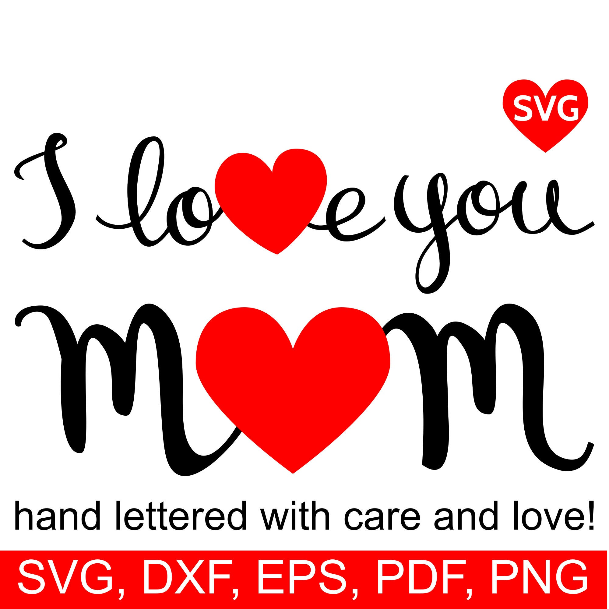 I Love You Mom SVG File for Cricut and Silhouette and printable.