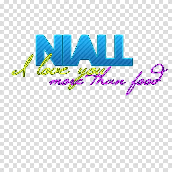 Niall I love you more than food Text transparent background.