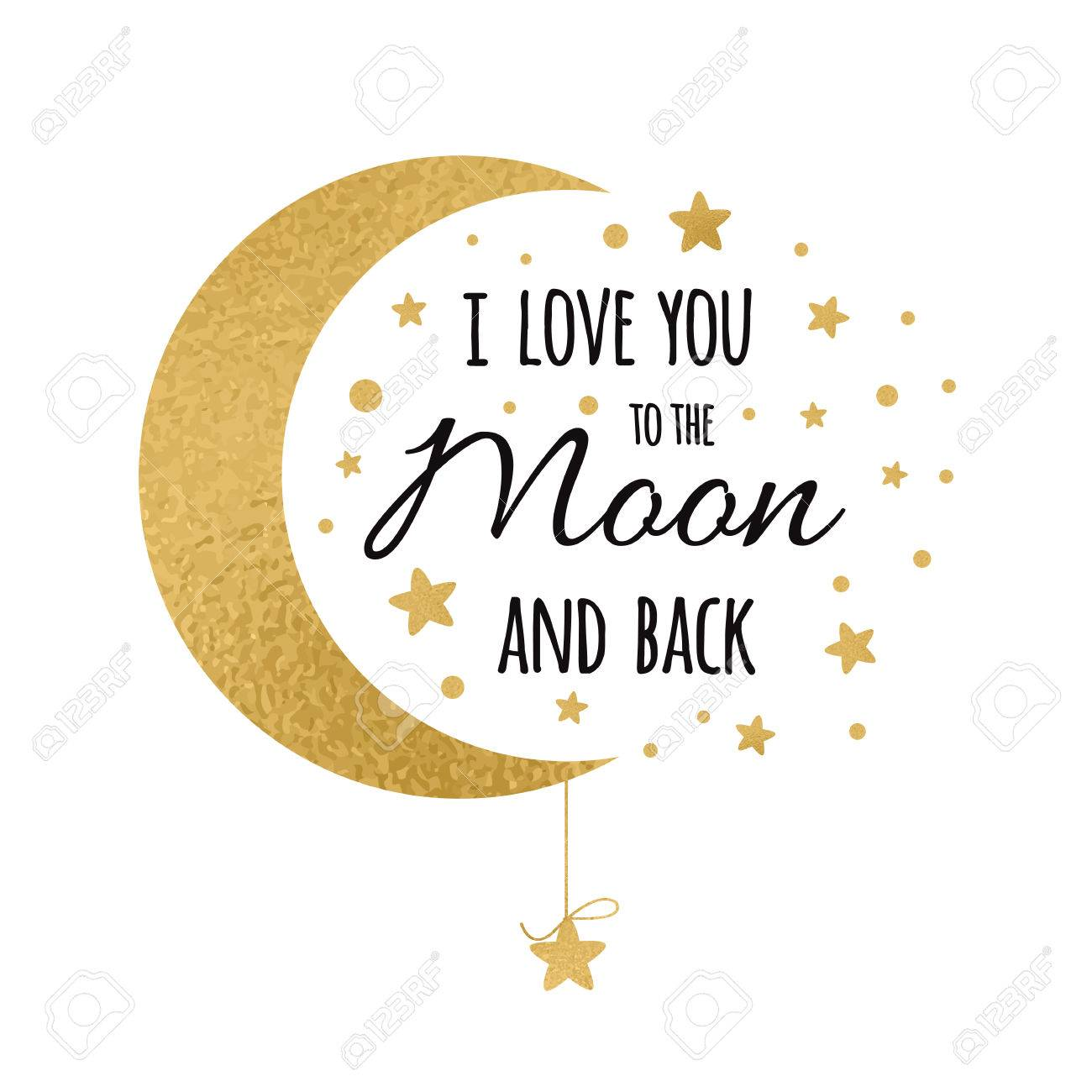 I love you to the moon and back. Handwritten inspirational phrase...