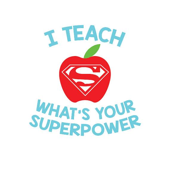 I Teach What\'s Your Superpower, SVG Teacher Design, Teacher.