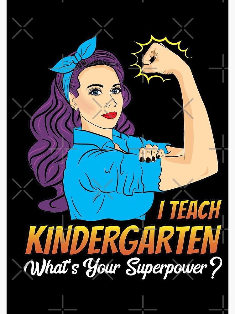 I Teach Kindergarten What is Your Superpower.