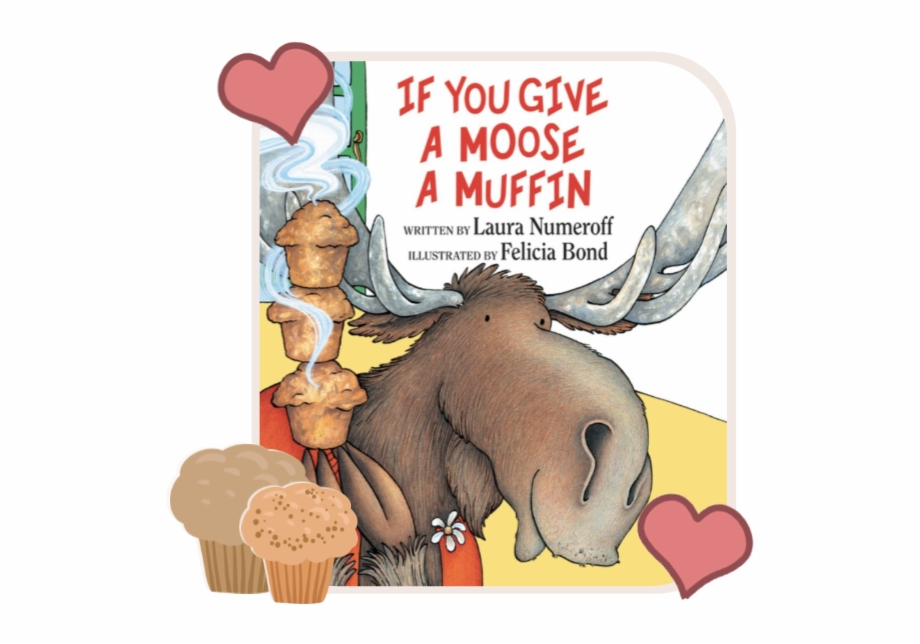 If You Give A Moose A Muffin Free PNG Images & Clipart Download.