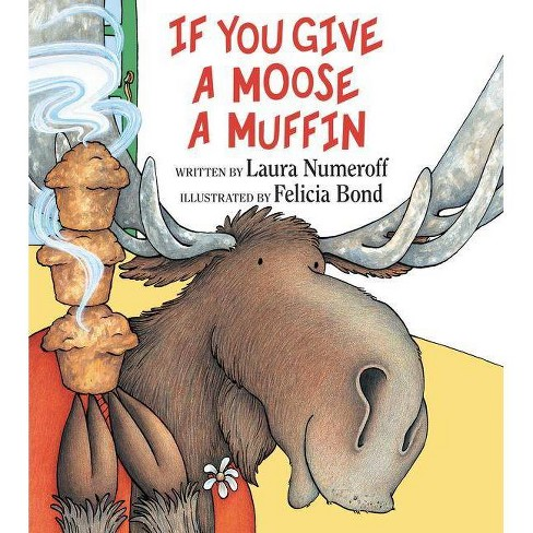 If You Give a Moose a Muffin 01/03/2017.