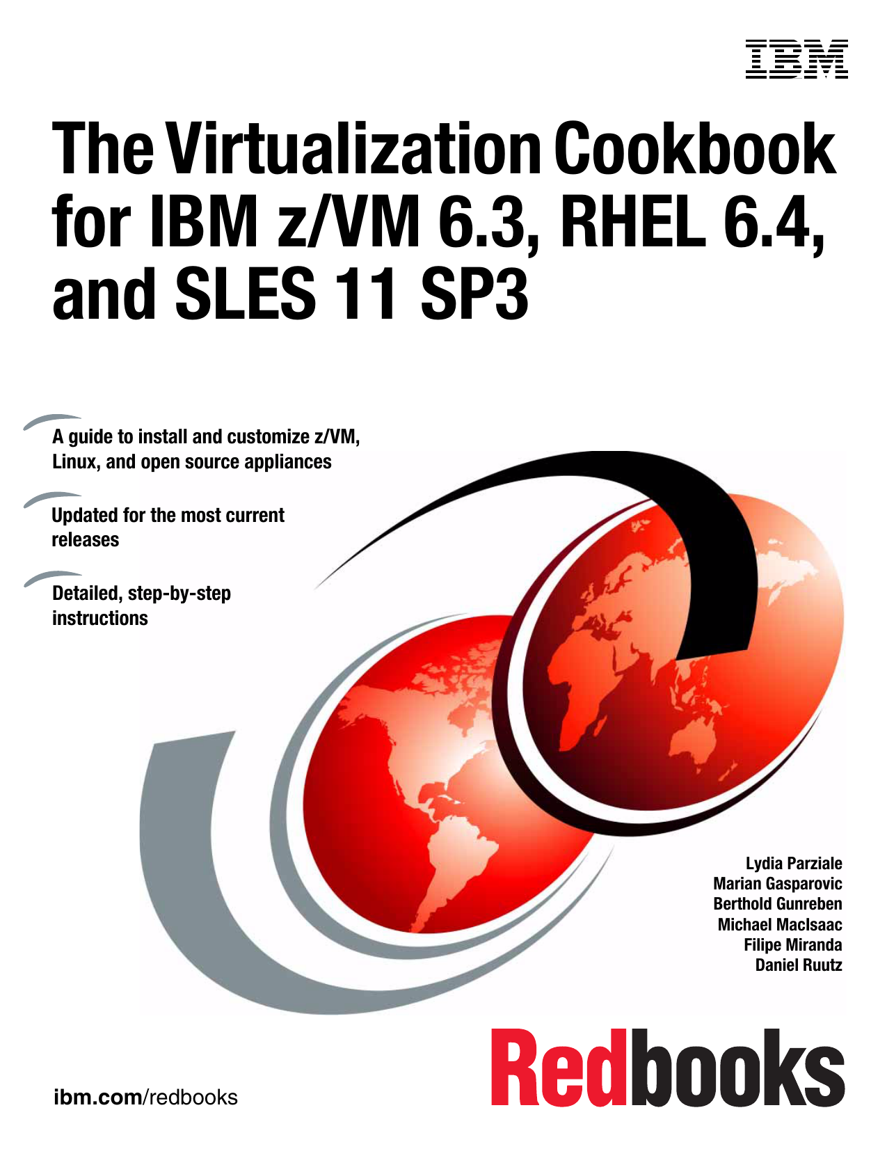 The Virtualization Cookbook for IBM z/VM 6.3.