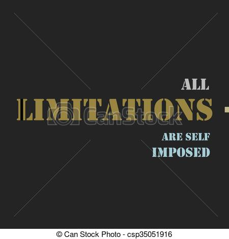 Vector Clip Art of All limitations are self imposed.