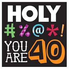 Funny Quotes : Imposing 40th Birthday Quotes Funny Holy You Are.
