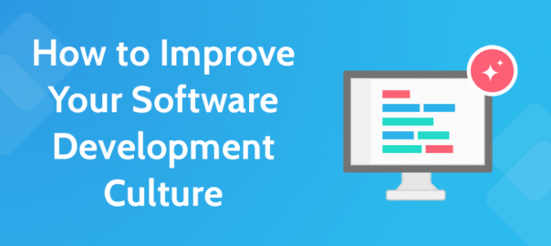 How to Improve Your Software Development Culture and Product Quality.