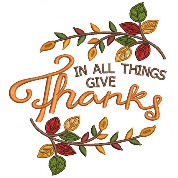 In All Things Give Thanks Thanksgiving Filled Machine Embroidery.
