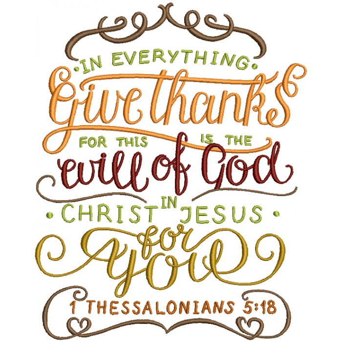 In Everything Give Thanks For This Is The Will Of God In Christ Jesus For  You Religious Bible Verse Filled Machine Embroidery Design Digitized Pattern.