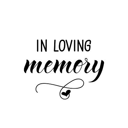 In Loving Memory Vector Illustration Lettering Ink Illustration.
