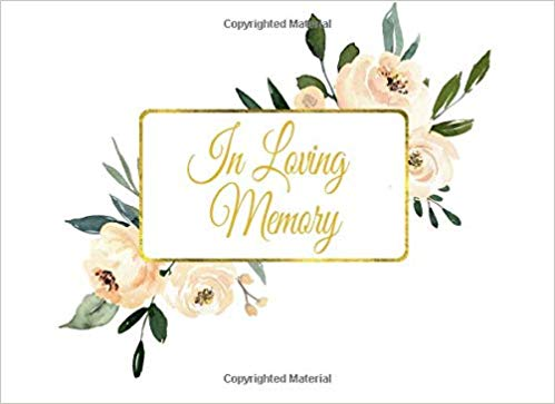 In Loving Memory: Guest Book for Funeral and Memorial Services in.