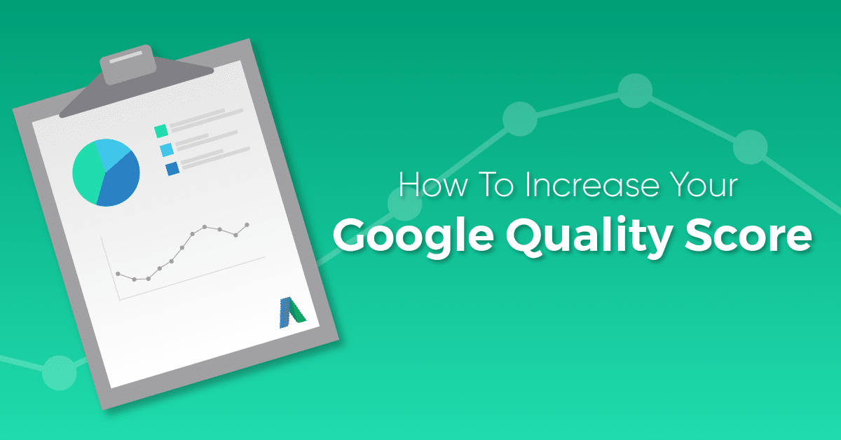 How To Increase Your Google Quality Score.