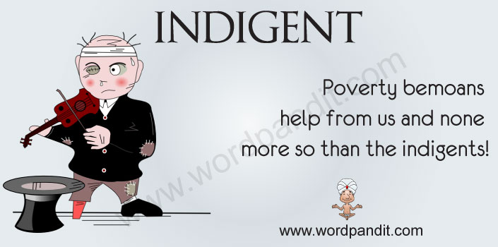 Meaning of Indigent.