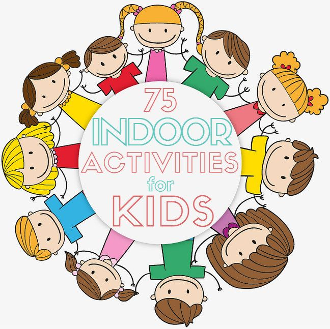 75 Kids Indoor Activities.