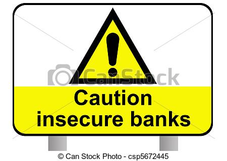 Stock Illustrations of Caution insecure banks roadsign, isolated.