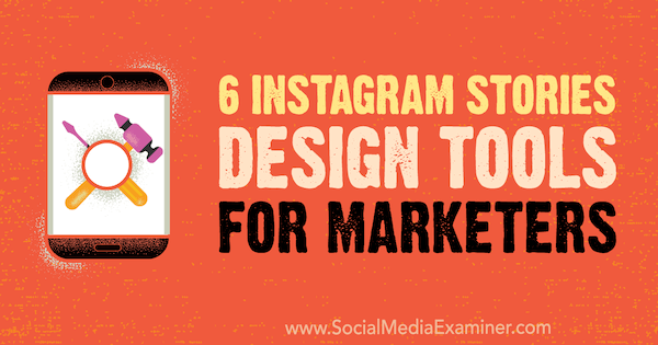 6 Instagram Stories Design Tools for Marketers : Social.