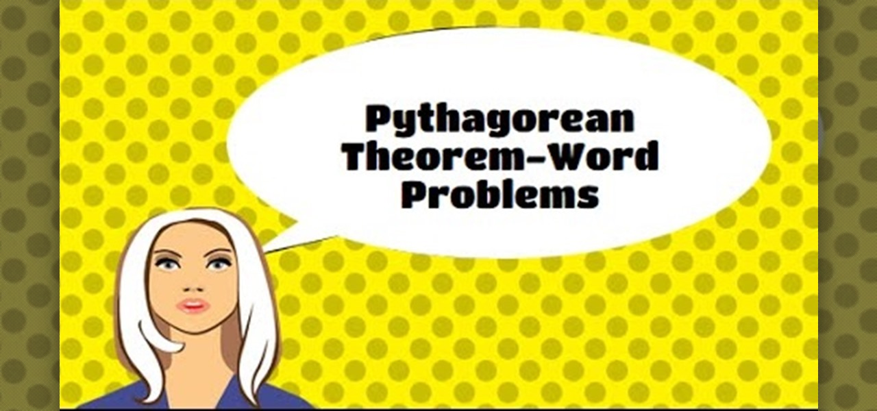How to Use the Pythagorean Theorem to Solve Word Problems. « Math.