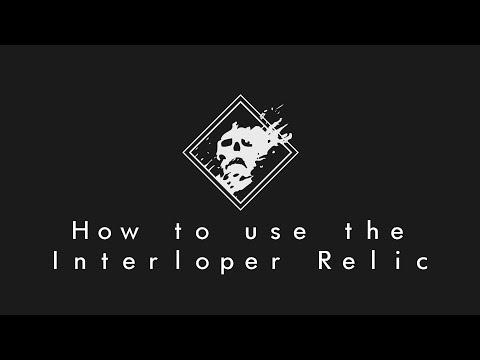 How To Use The Interloper Relic From Youtube.