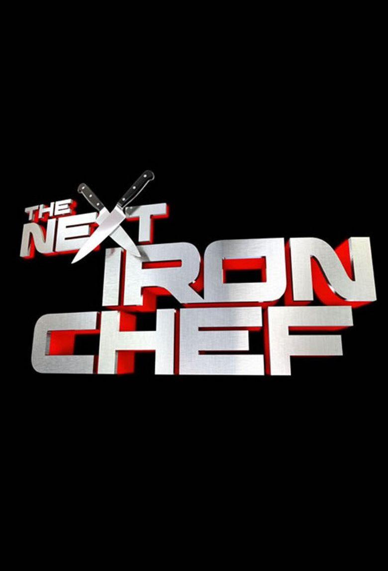 The Next Iron Chef.