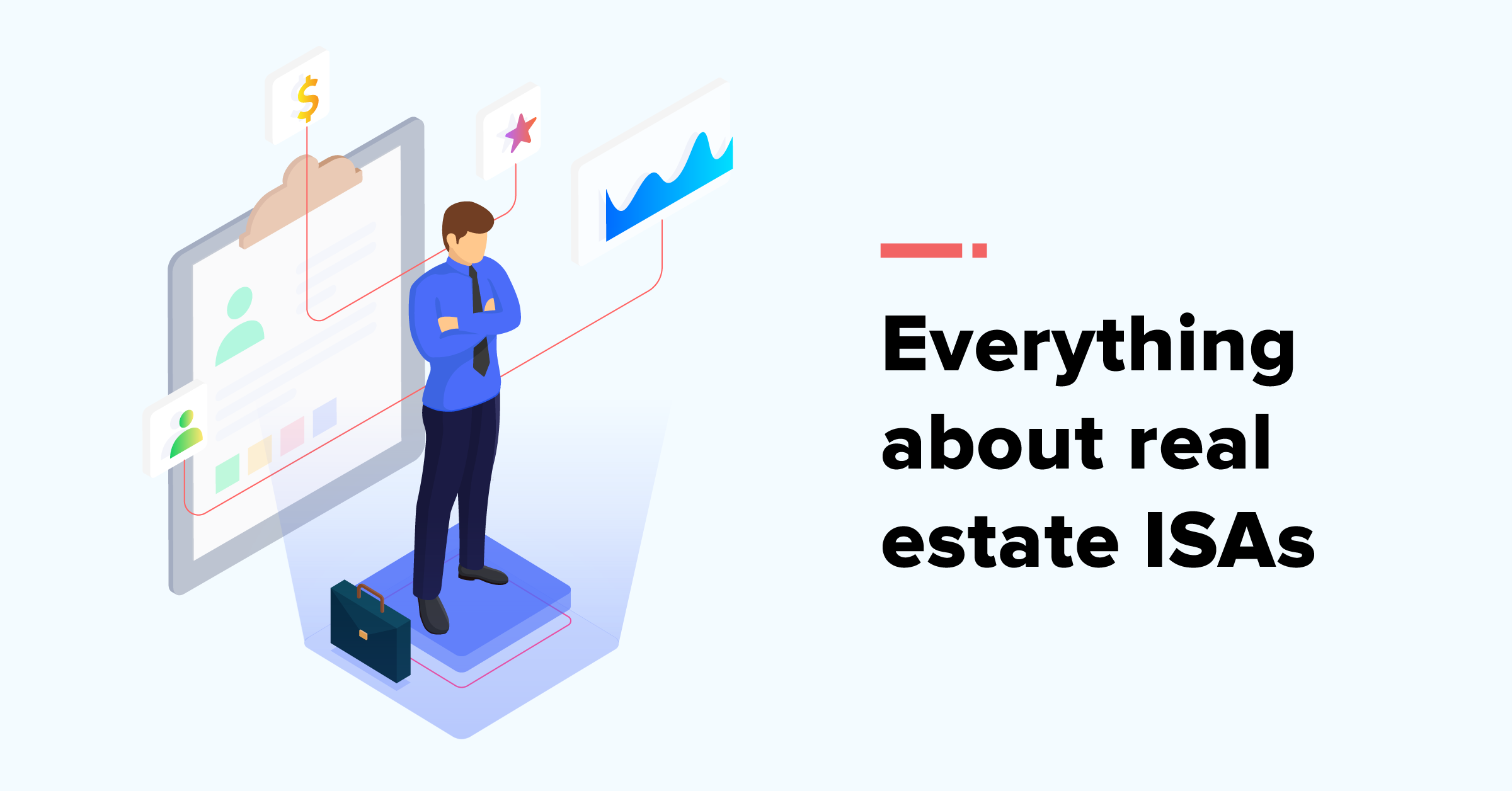 Everything you Need to Know About Real Estate ISAs.