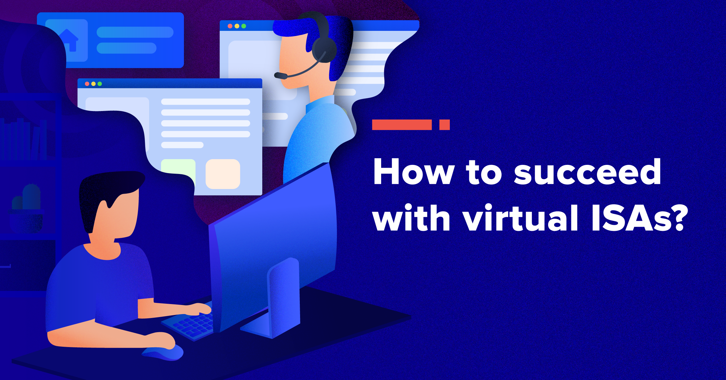 How to be Successful Working with Virtual ISAs in Real Estate.
