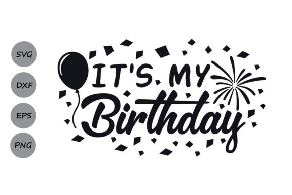 It\'s my birthday svg.