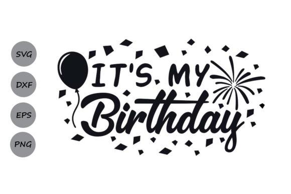 It\'s my birthday svg.