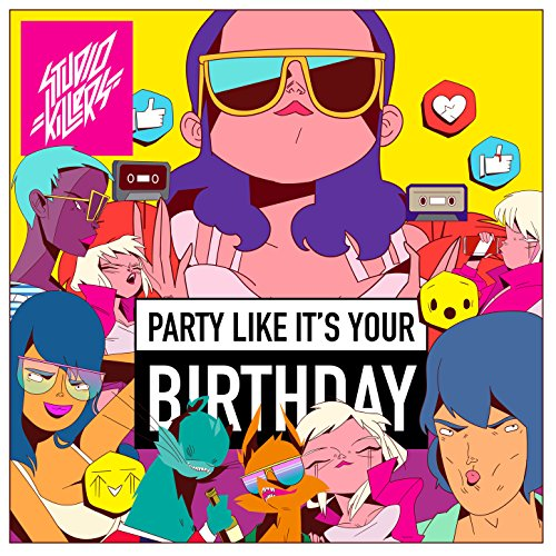 Party Like It\'s Your Birthday by Studio Killers on Amazon.